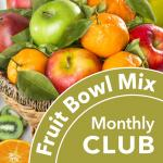 Fruit Bowl Mix Club with Free Fruit Bowl