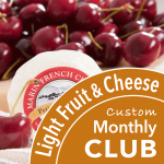 Light Monthly Fruit and Cheese Club