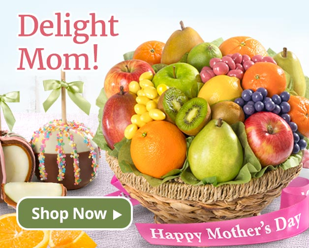 Mother's Day Fruit Baskets and Gifts