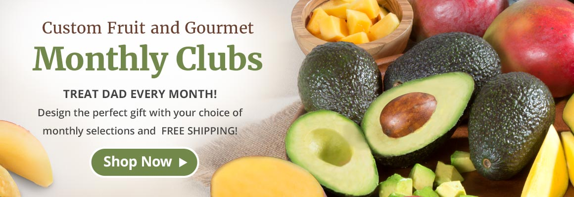 Monthly Fruit and Gourmet Clubs